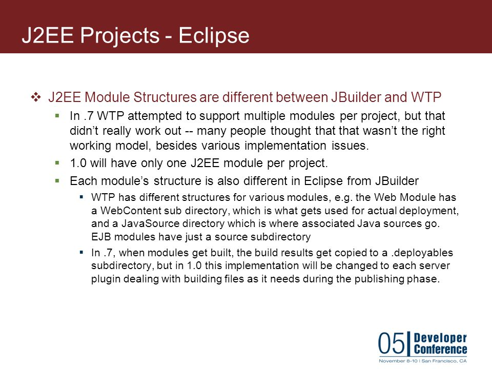 J2EE Projects - Eclipse J2EE Module Structures are different between JBuilder and WTP.