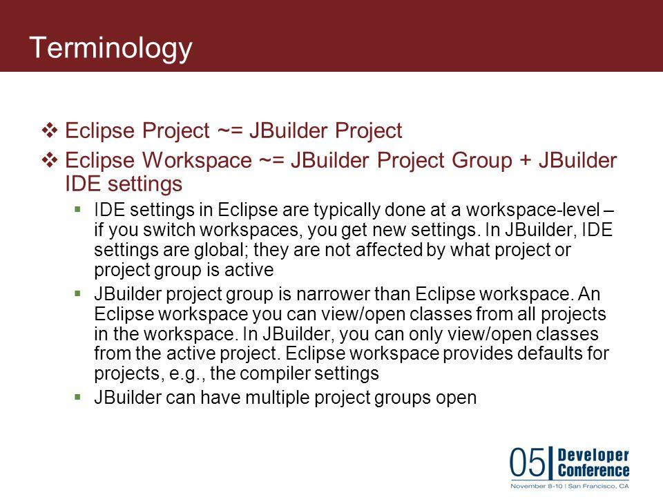 Terminology Eclipse Project ~= JBuilder Project