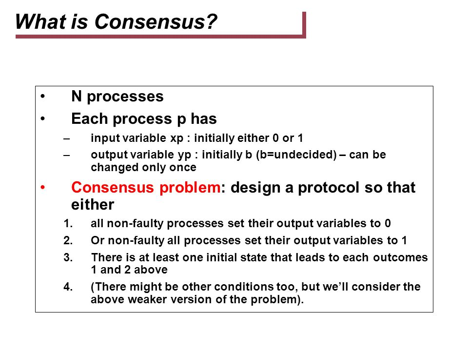 What is Consensus N processes Each process p has