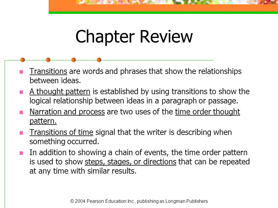 Chapter Review Transitions are words and phrases that show the relationships between ideas.
