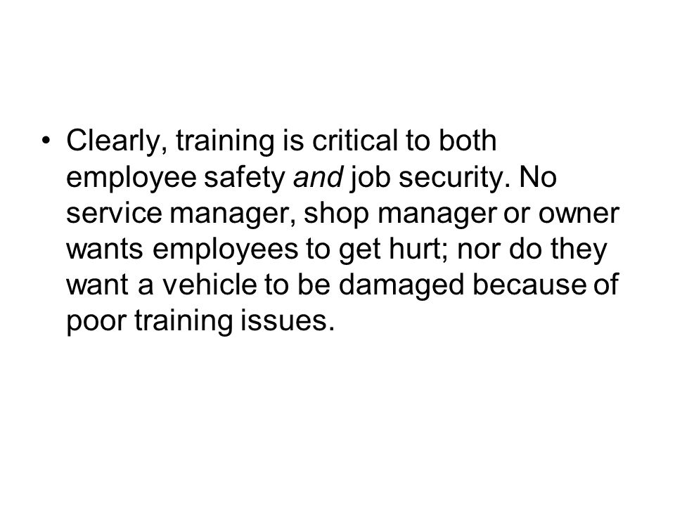 Clearly, training is critical to both employee safety and job security