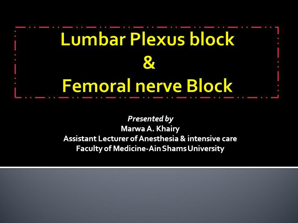 Lumbar Plexus block & Femoral nerve Block