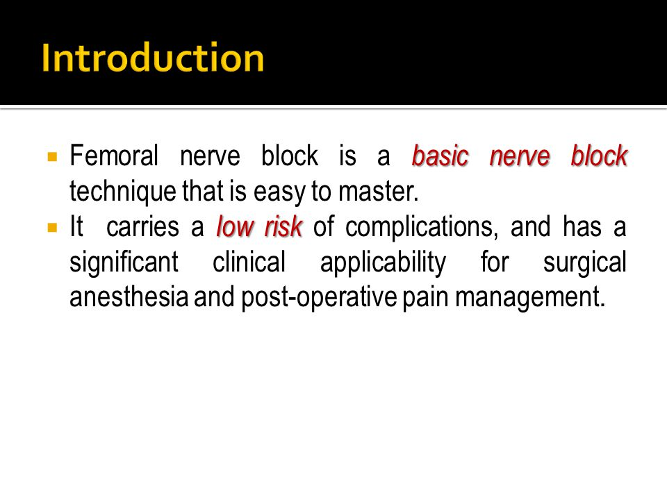 Introduction Femoral nerve block is a basic nerve block technique that is easy to master.