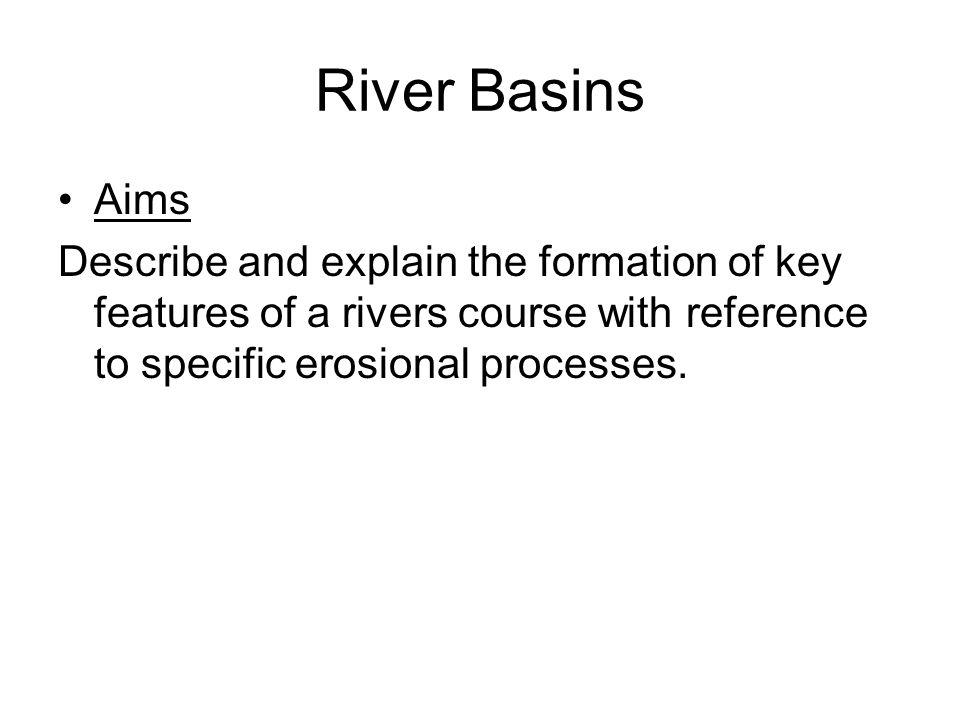 River Basins Aims.
