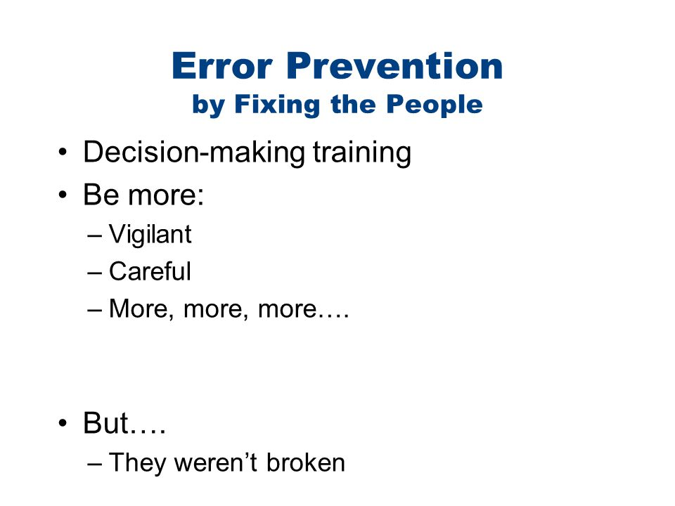 Error Prevention by Fixing the People