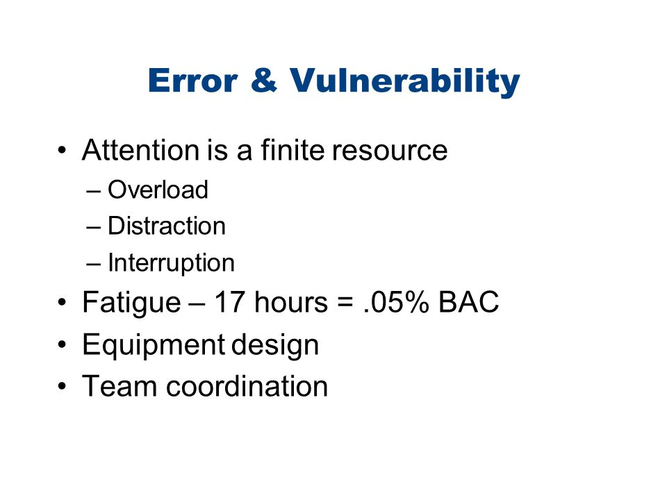 Error & Vulnerability Attention is a finite resource
