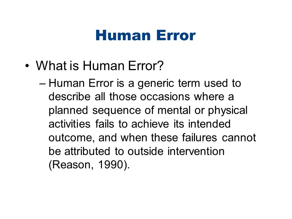 Human Error What is Human Error