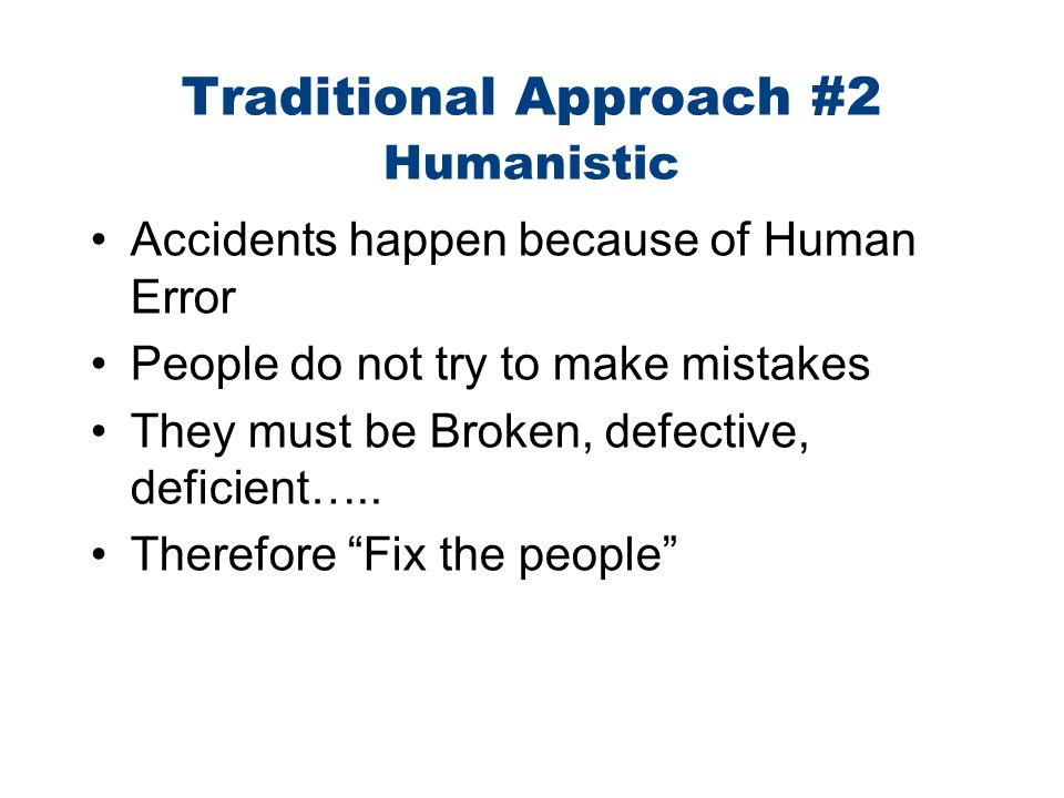 Traditional Approach #2 Humanistic