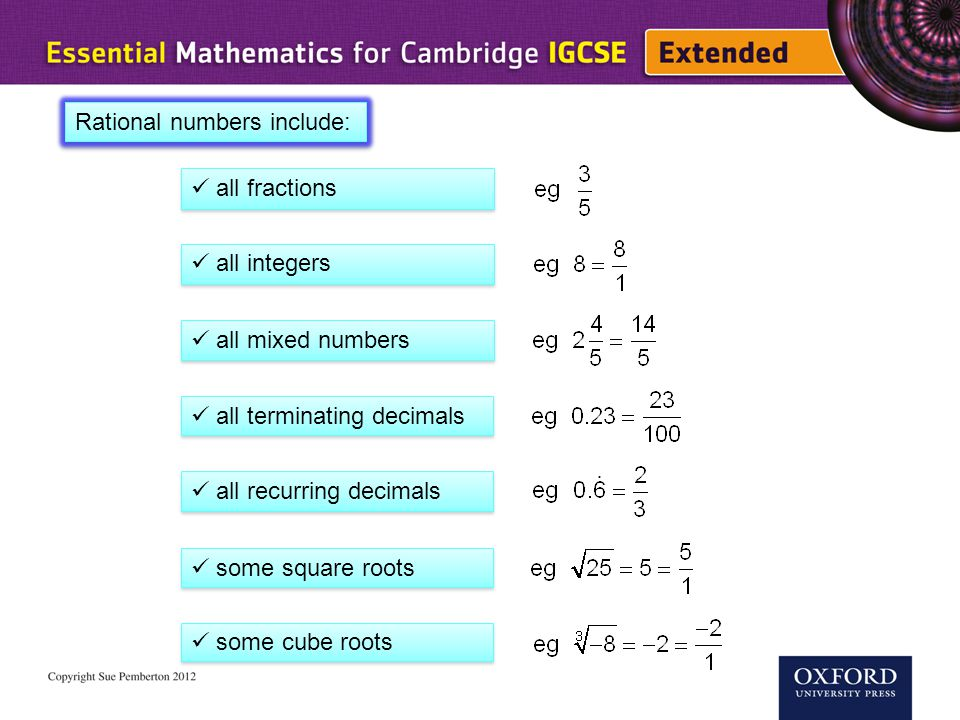 Rational numbers include: