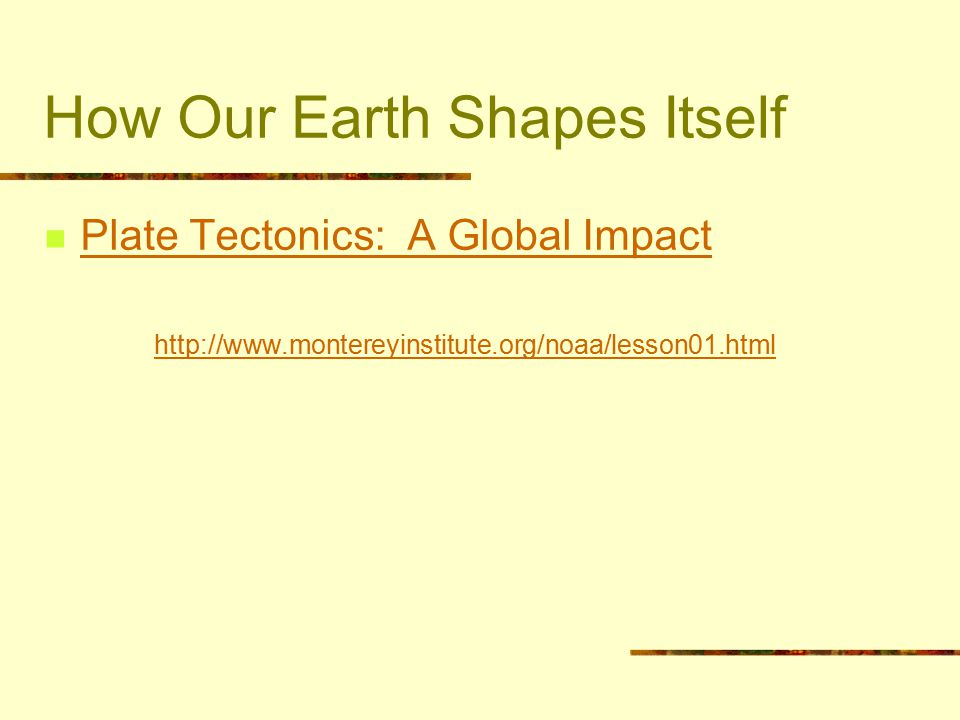 How Our Earth Shapes Itself