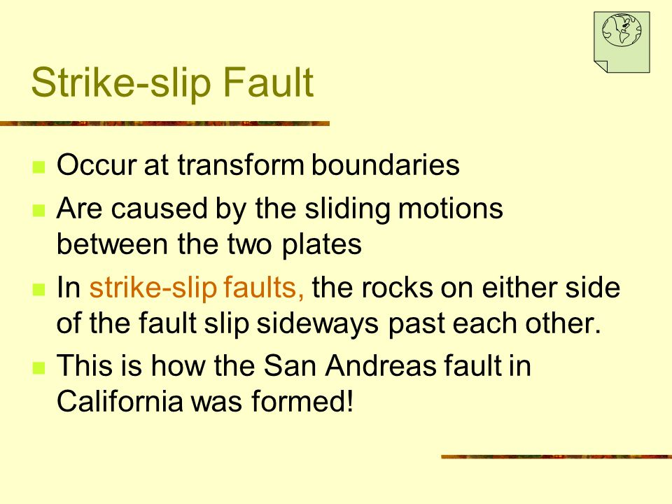 Strike-slip Fault Occur at transform boundaries