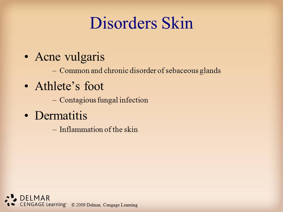 Disorders Skin Acne vulgaris Athlete's foot Dermatitis