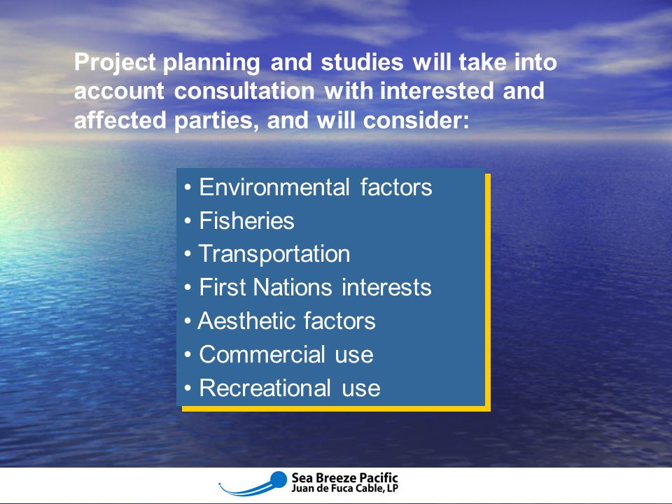Project planning and studies will take into account consultation with interested and affected parties, and will consider: