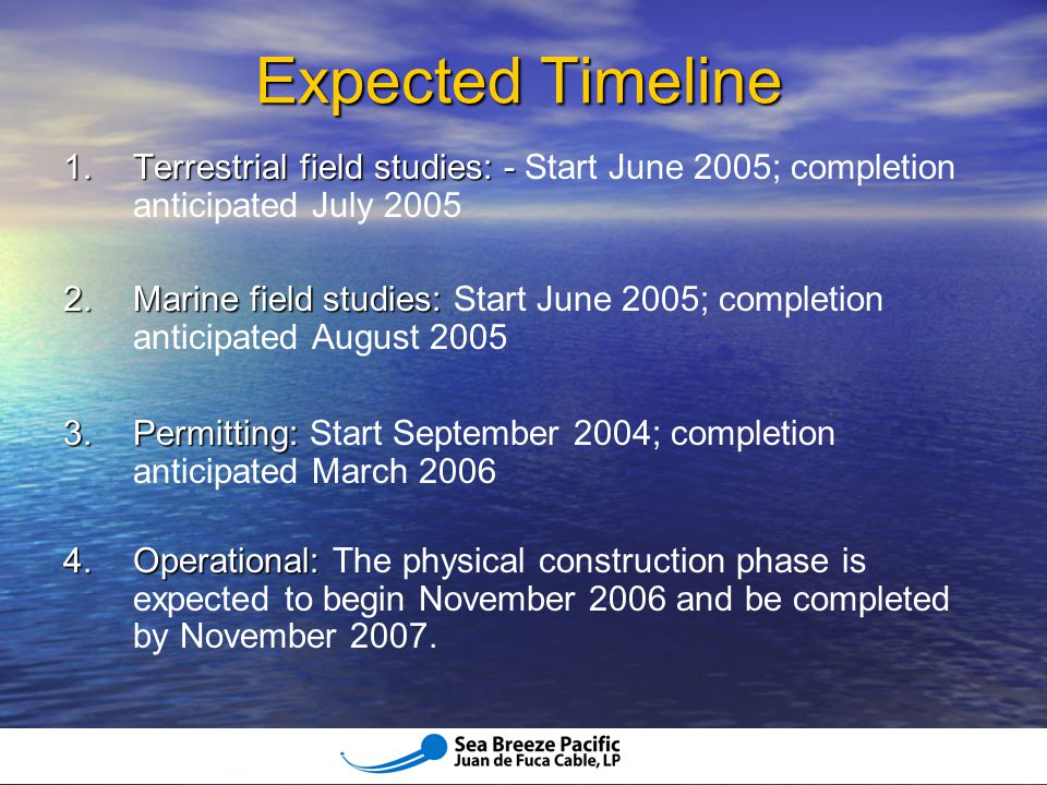 Expected Timeline 1. Terrestrial field studies: - Start June 2005; completion anticipated July 2005.