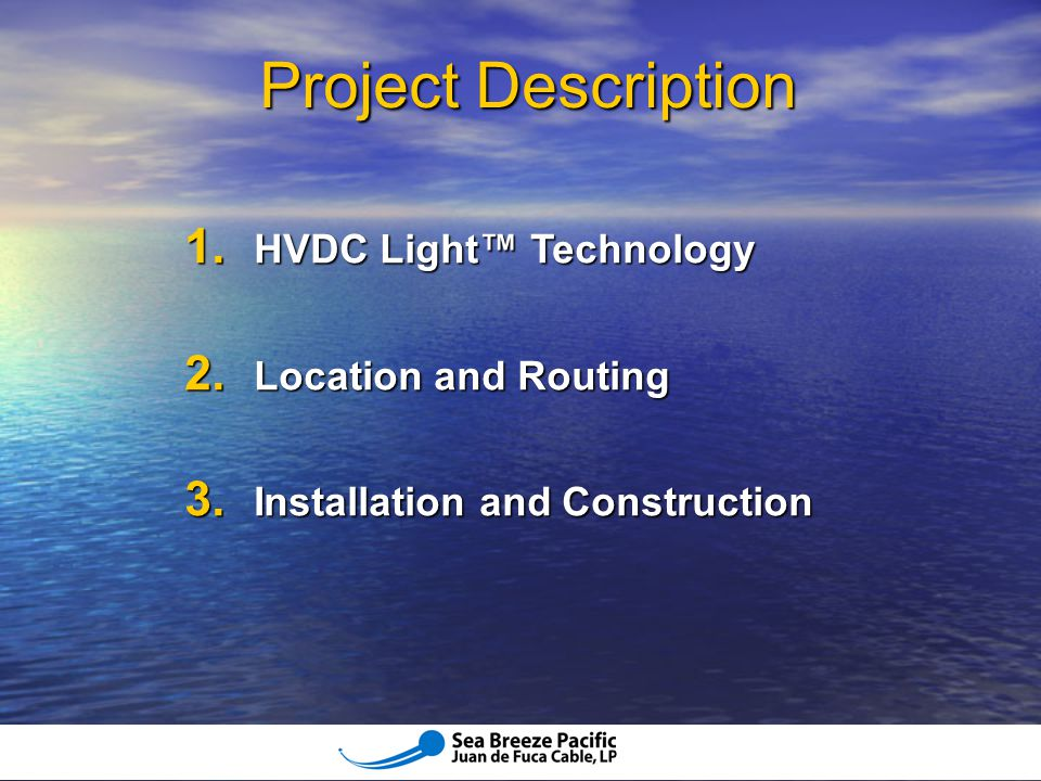 Project Description HVDC Light™ Technology Location and Routing