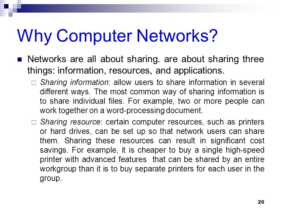 Why Computer Networks Networks are all about sharing. are about sharing three things: information, resources, and applications.
