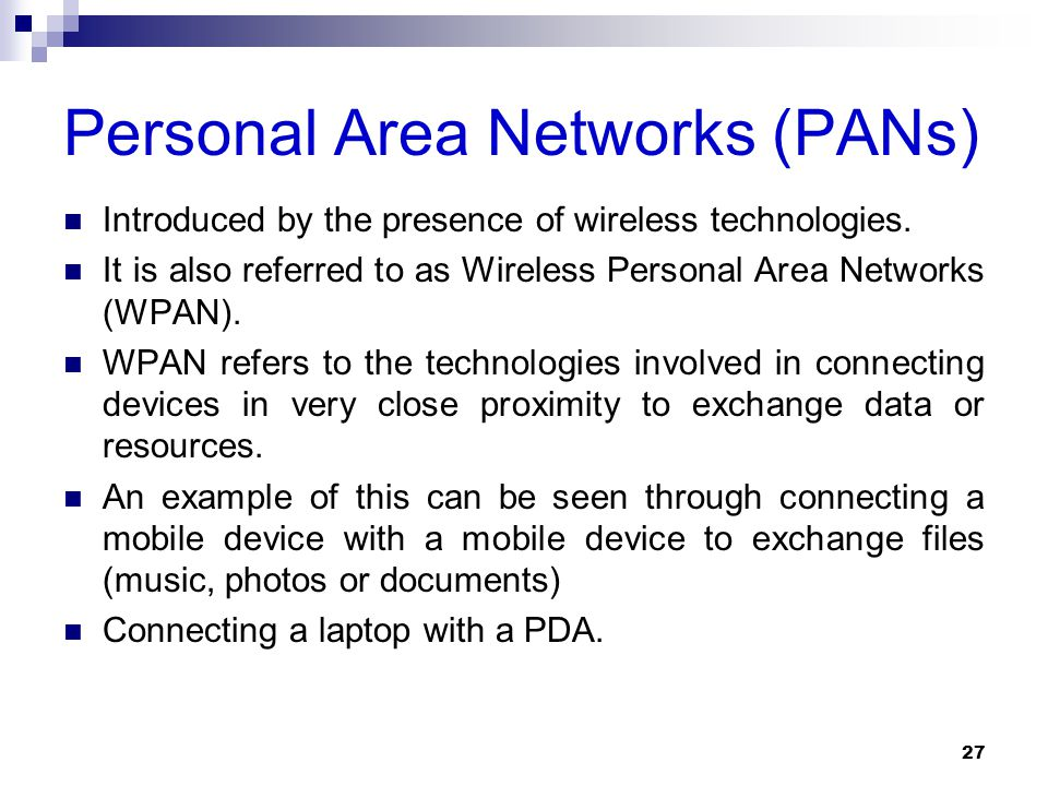 Personal Area Networks (PANs)
