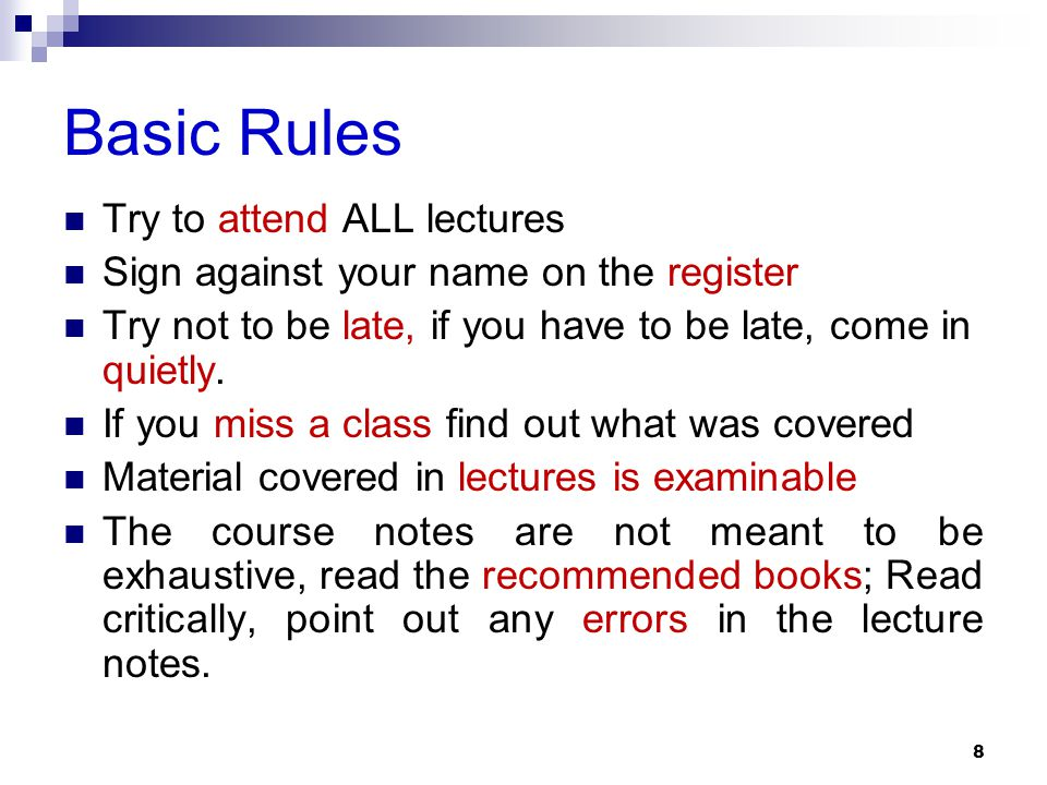 Basic Rules Try to attend ALL lectures