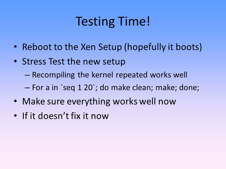 Testing Time! Reboot to the Xen Setup (hopefully it boots)