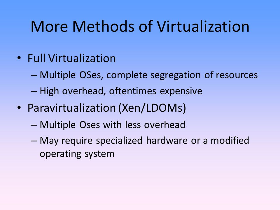 More Methods of Virtualization