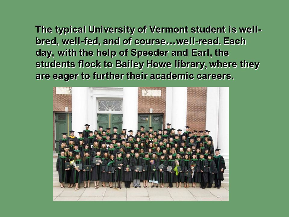 The typical University of Vermont student is well-bred, well-fed, and of course…well-read.
