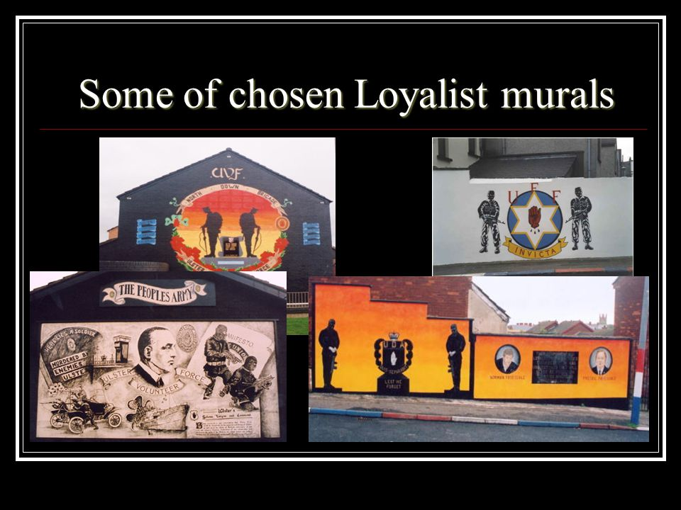 Some of chosen Loyalist murals
