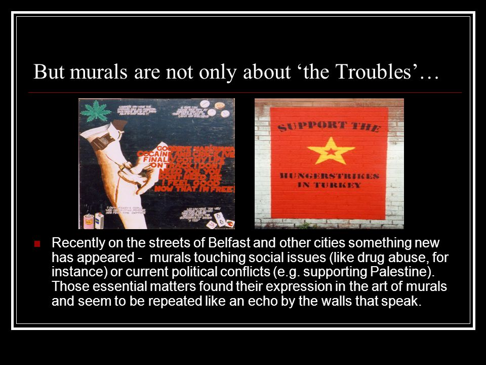 But murals are not only about 'the Troubles'…