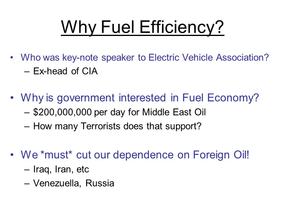 Why Fuel Efficiency Why is government interested in Fuel Economy