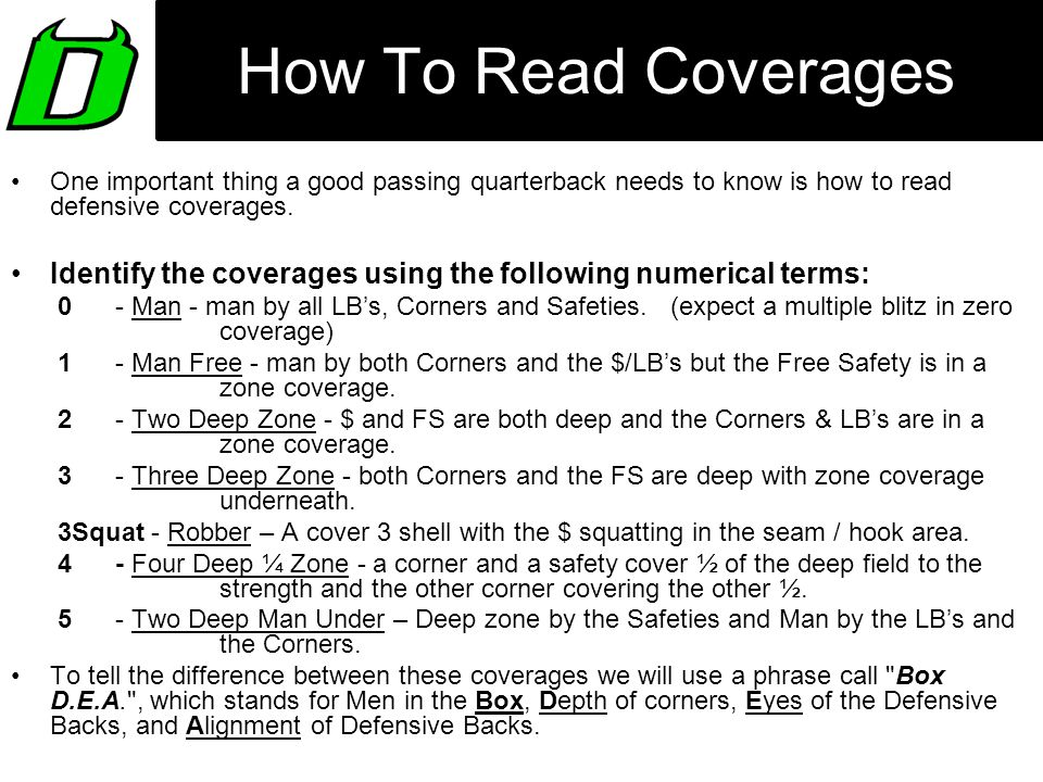 How To Read Coverages One important thing a good passing quarterback needs to know is how to read defensive coverages.
