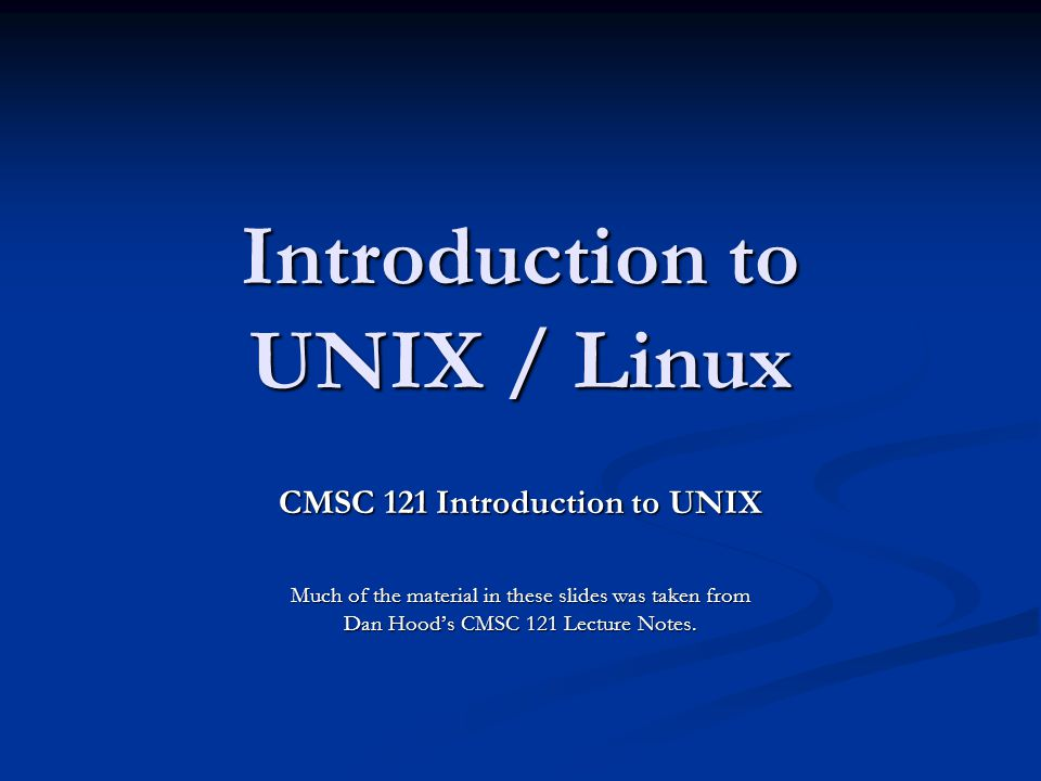 Introduction to UNIX / Linux