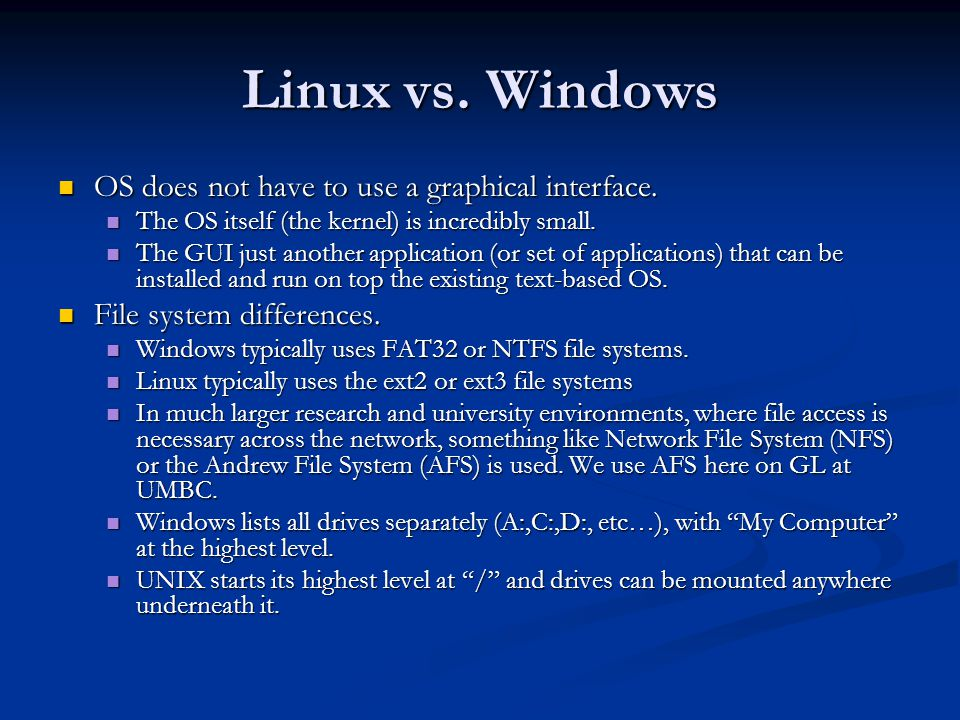 Linux vs. Windows OS does not have to use a graphical interface.