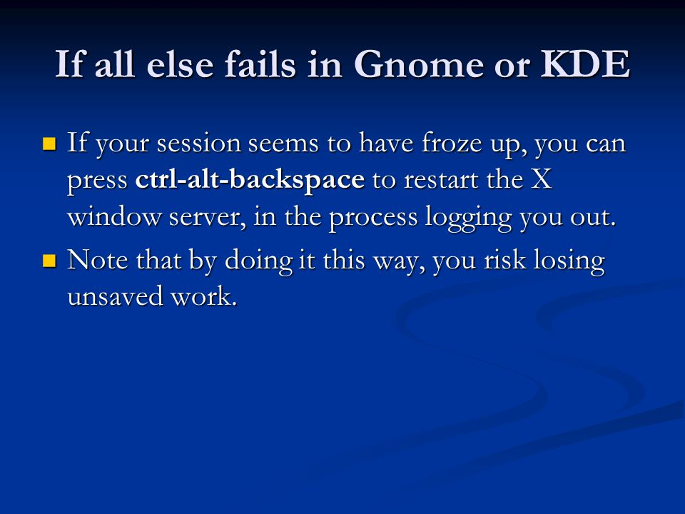 If all else fails in Gnome or KDE