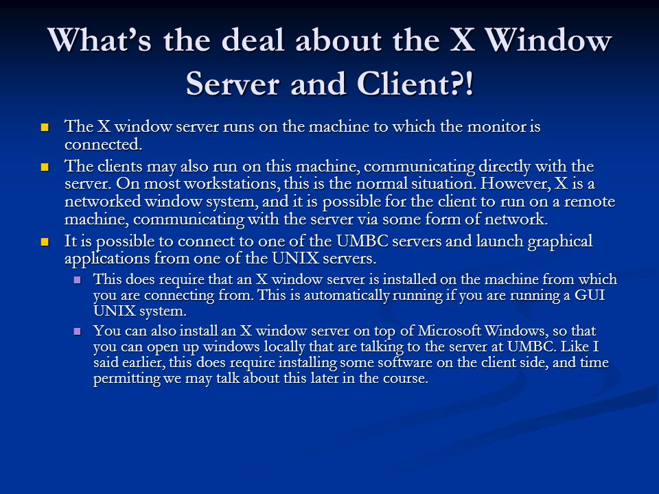 What's the deal about the X Window Server and Client !