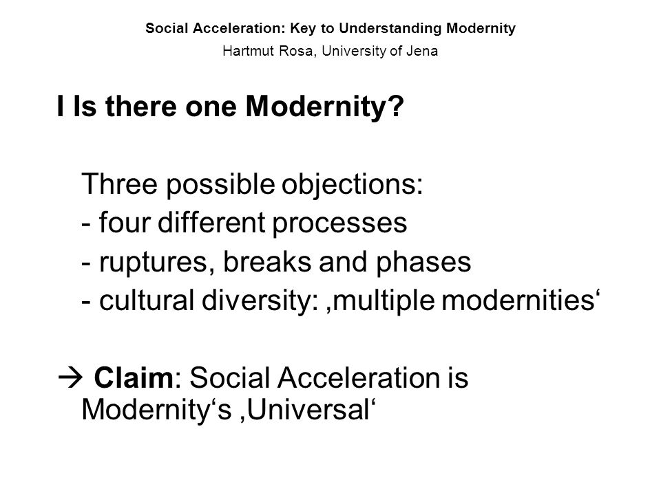 I Is there one Modernity Three possible objections: