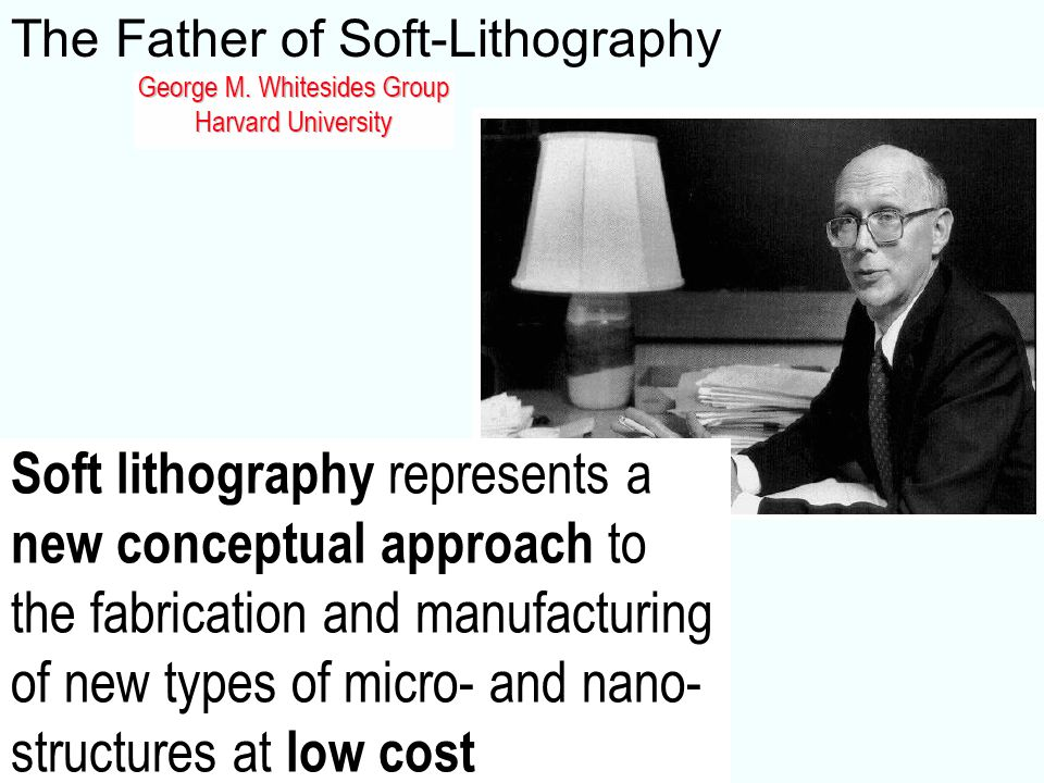 The Father of Soft-Lithography