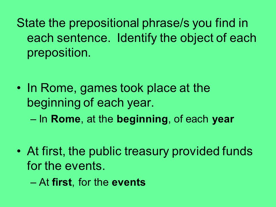 In Rome, games took place at the beginning of each year.
