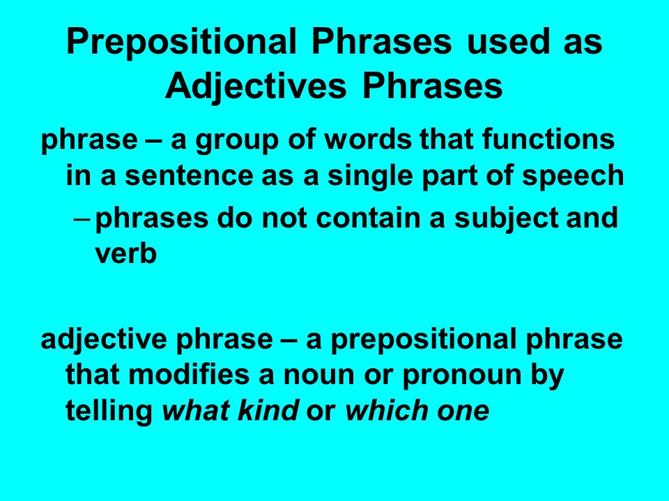 Prepositional Phrases used as Adjectives Phrases