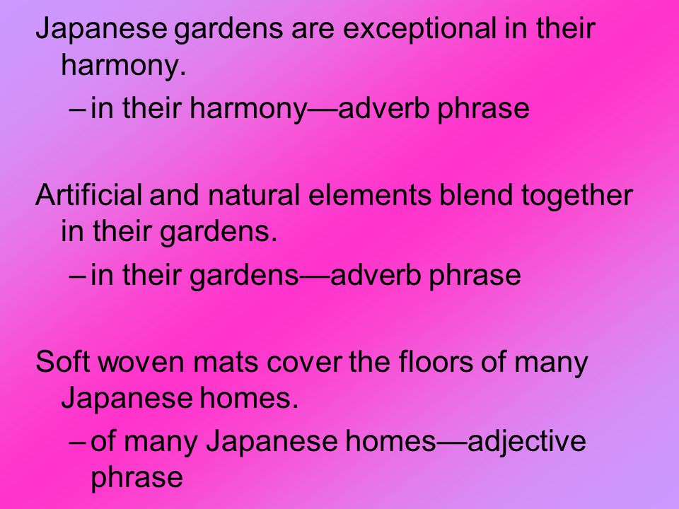 Japanese gardens are exceptional in their harmony.