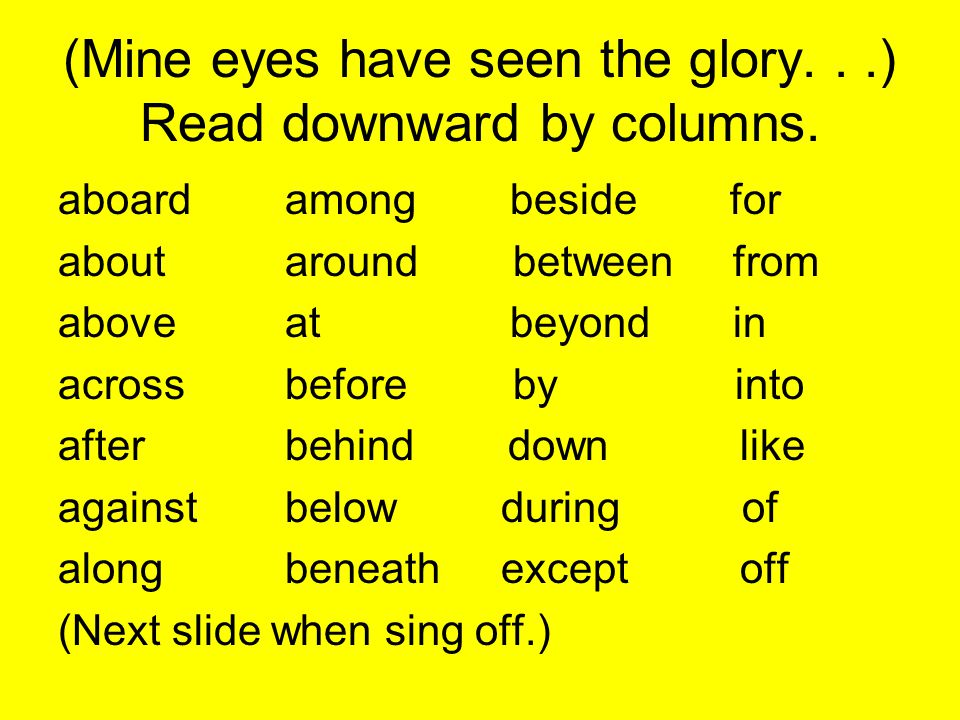 (Mine eyes have seen the glory. . .) Read downward by columns.