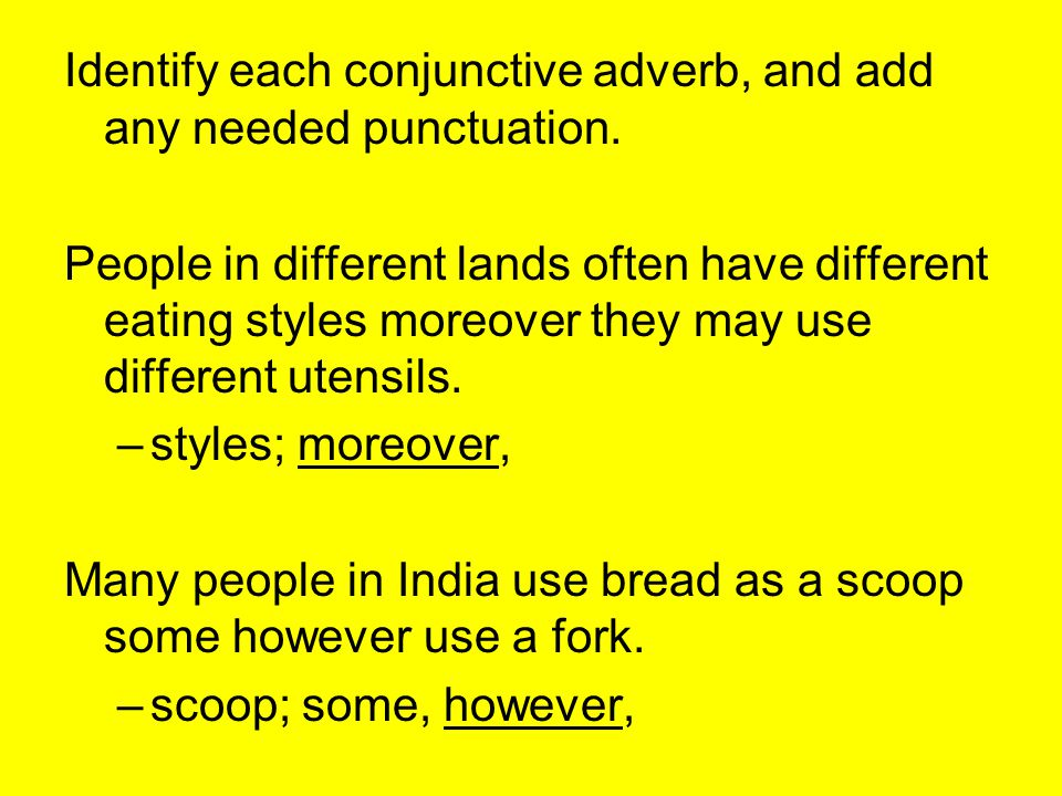 Identify each conjunctive adverb, and add any needed punctuation.