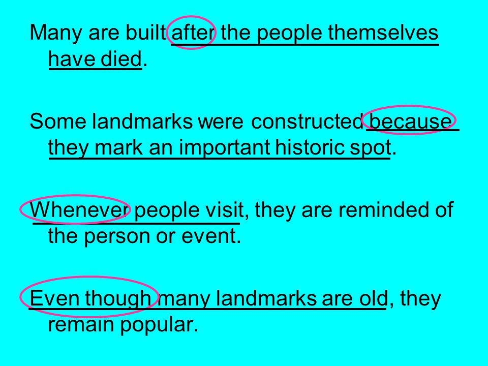 Many are built after the people themselves have died.