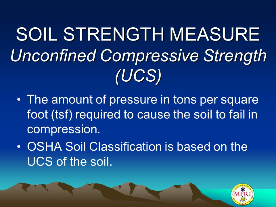 SOIL STRENGTH MEASURE Unconfined Compressive Strength (UCS)