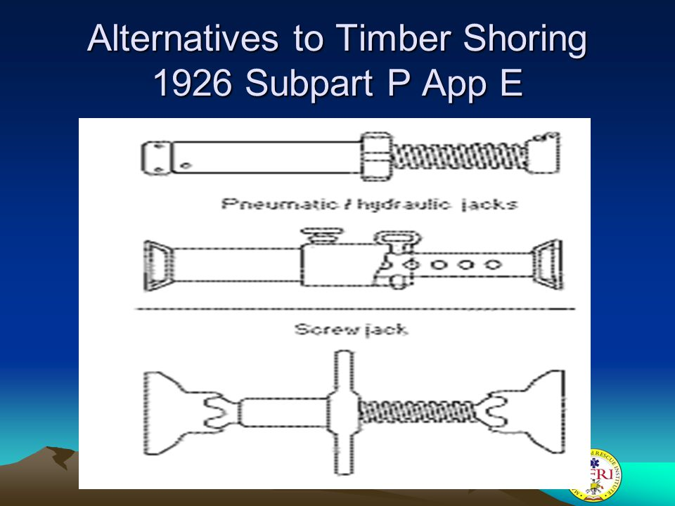 Alternatives to Timber Shoring 1926 Subpart P App E