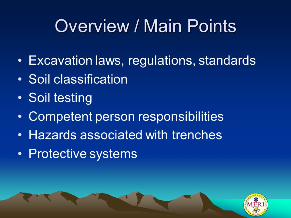Overview / Main Points Excavation laws, regulations, standards