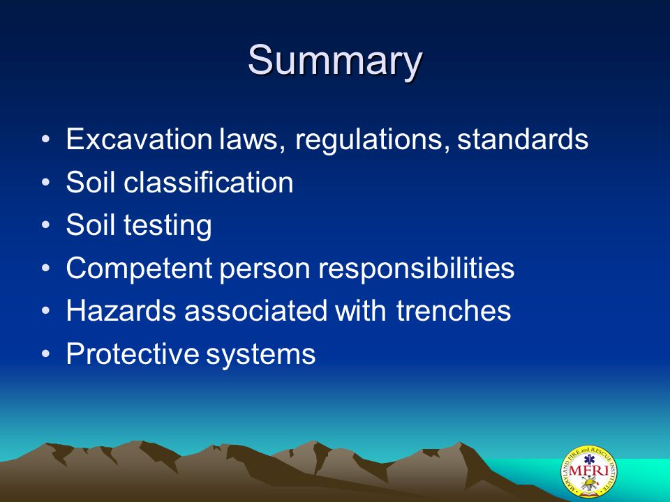 Summary Excavation laws, regulations, standards Soil classification