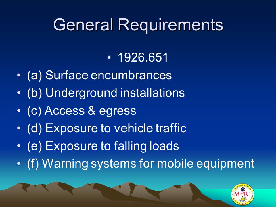 General Requirements 1926.651 (a) Surface encumbrances