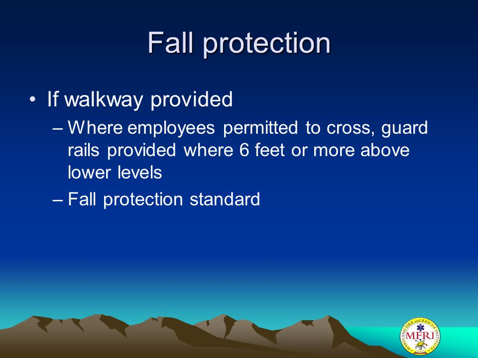 Fall protection If walkway provided
