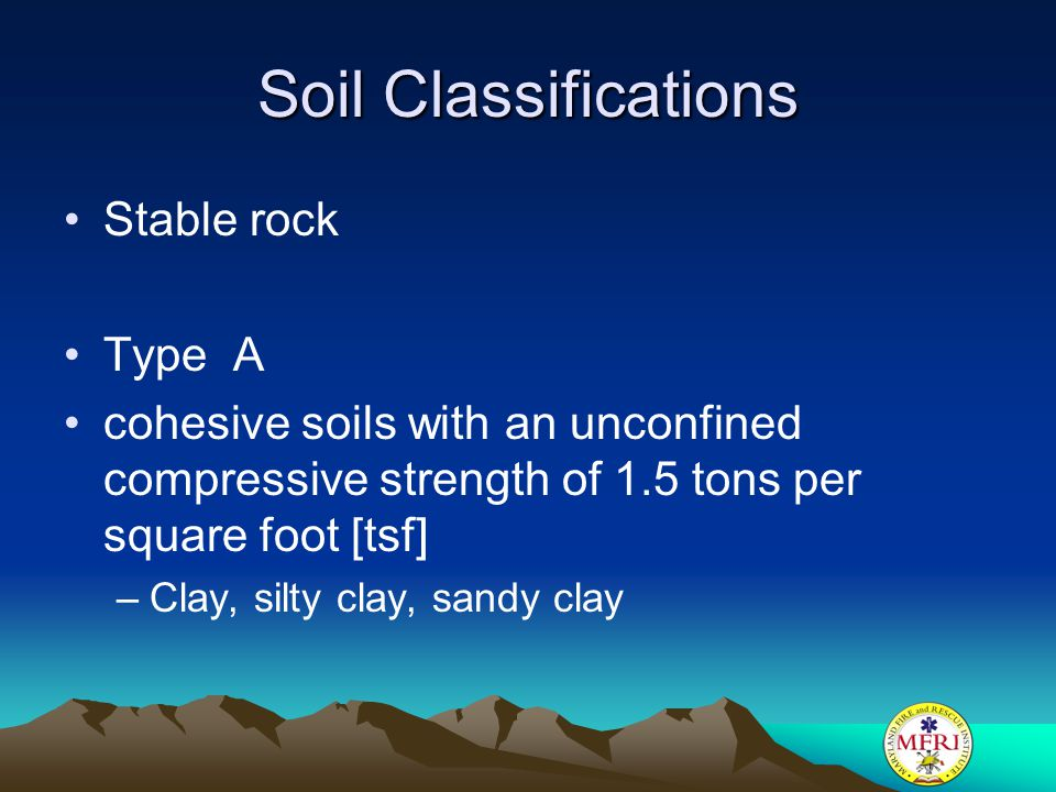 Soil Classifications Stable rock Type A