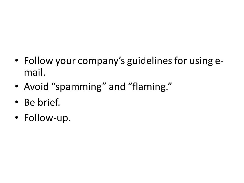 Follow your company's guidelines for using e-mail.