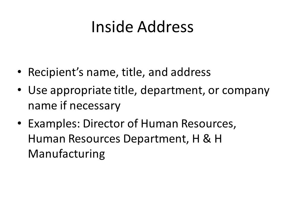 Inside Address Recipient's name, title, and address